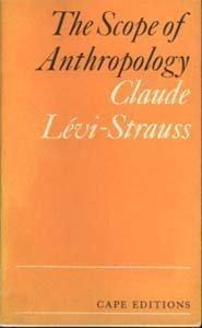 Levi-Strauss Claude The Scope of Anthropology