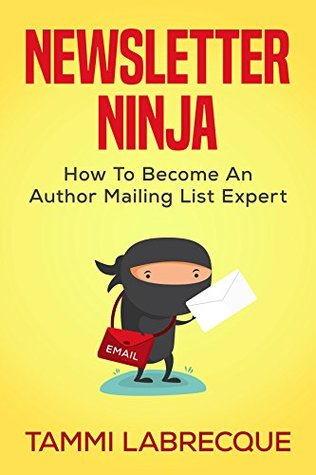 Newsletter Ninja by Tammi Labrecque
