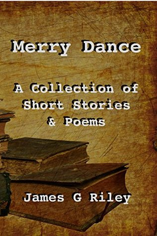 Merry Dance: A Collection of Short Stories and Poems