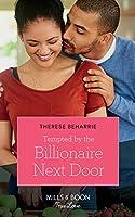 Tempted By The Billionaire Next Door (Mills & Boon True Love)