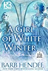 A Girl of White Winter by Barb Hendee