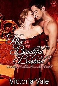 Her Beautiful Bastard (Scandalous Ballroom Encounters #6)