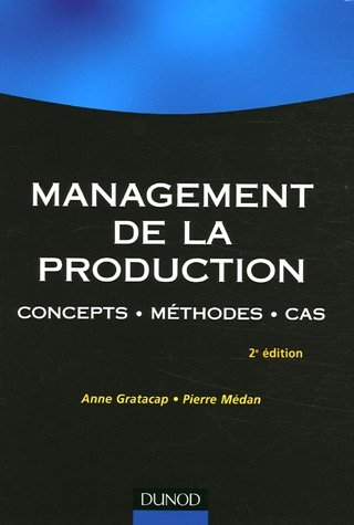 Management de la production  Concepts, methodes, cas