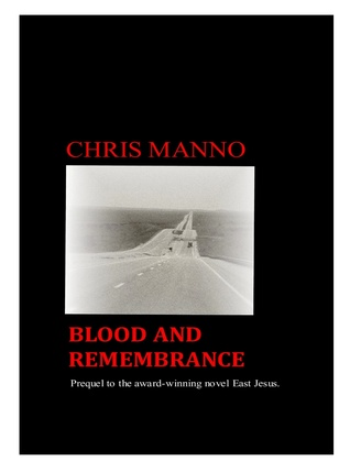 Blood and Remembrance: Prequel to the Award-Winning Novel, East Jesus