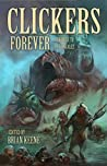 Clickers Forever by Brian Keene