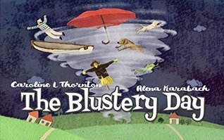 The Blustery Day by Caroline L. Thornton