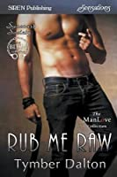 Rub Me Raw (Suncoast Society)