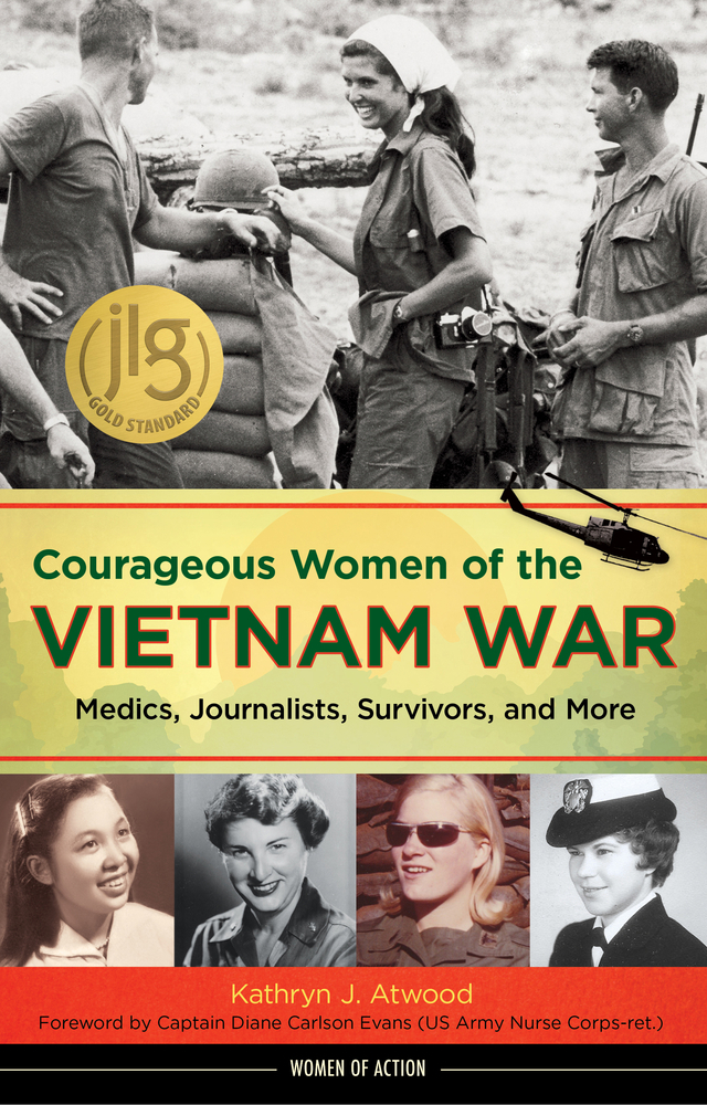 Courageous Women of the Vietnam War Medics, Journalists, Survivors, and More