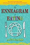 The Enneagram of Eating: How the 9 Personality Types Influence Your Food, Diet, and Exercise Choices