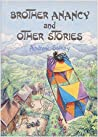 Brother Anancy and Other Stories