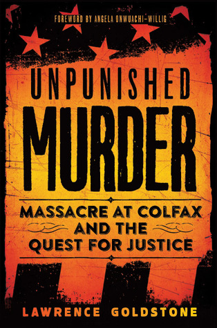 Unpunished Murder: Massacre at Colfax and the Quest for Justice
