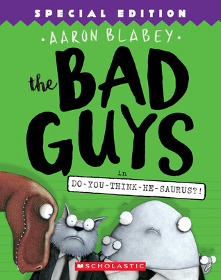 The Bad Guys: Episode 7: Do-You-Think-He-Saurus?!