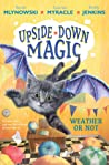 Weather or Not (Upside-Down Magic, #5)