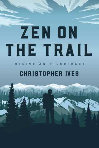 Zen on the Trail by Christopher Ives
