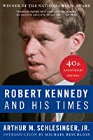 Robert Kennedy and His Times: 40th Anniversary Edition