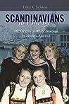 Scandinavians in Chicago by Erika Kathleen Jackson