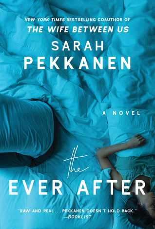 The Ever After by Sarah Pekkanen