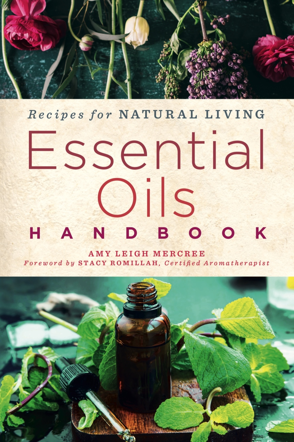 Essential Oils Handbook by Amy Leigh Mercree