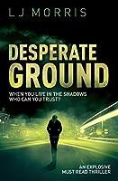 Desperate Ground