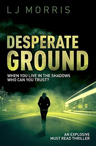 Desperate Ground by L.J.  Morris