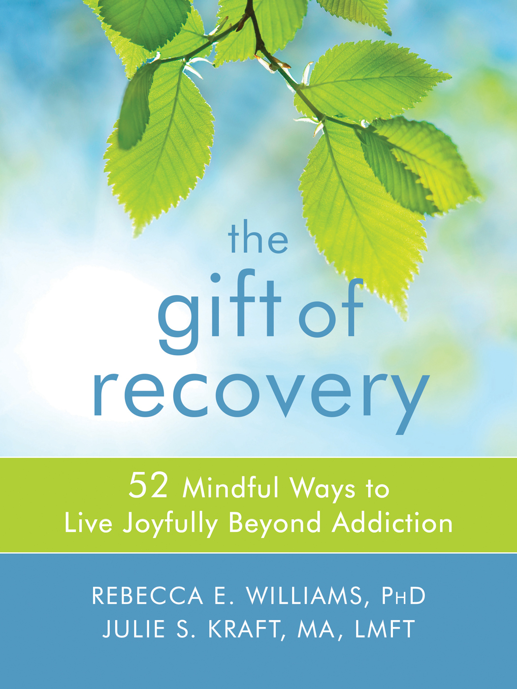 The Gift of Recovery 52 Mindful Ways to Live Joyfully Beyond Addiction