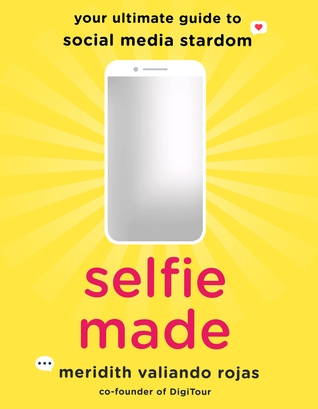 Selfie Made: Your Ultimate Guide to Social Media Stardom