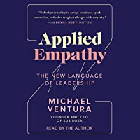 Applied Empathy: Discovering the Tools to Remove Obstacles, Solve Problems, and Gain Perspective