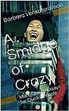 A Smidge of Crazy