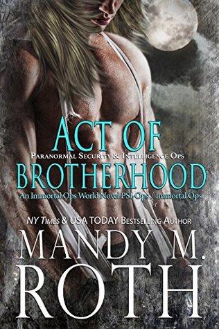 Act of Brotherhood (Immortal Ops: PSI-Ops, #6)