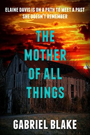 The Mother Of All Things by Gabriel Blake