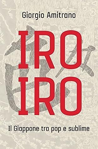 Iro iro by Giorgio Amitrano