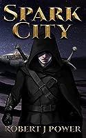 Spark City (Spark City Cycle, #1)
