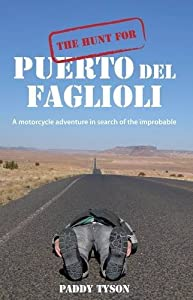 The Hunt for Puerto del Faglioli: A Motorcycle Adventure in Search of the Improbable