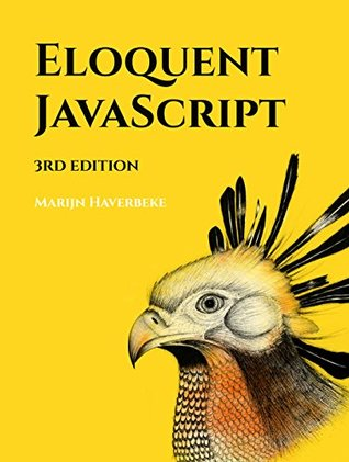 Eloquent JavaScript, 3rd Edition: A Modern Introduction to Programming by Marijn Haverbeke