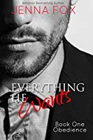 Everything He Wants: Obedience (Billionaire Romance/Submission Domination)