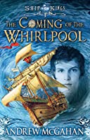Coming of the Whirlpool: Ship Kings 1