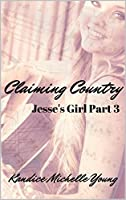 Claiming Country (Jesse's Girl #3)