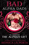 The Alpha's Gift (Bad Alpha Dads; The Immortals #10)