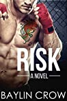Risk by Baylin Crow