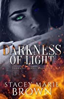 Darkness of Light (Darkness #1)