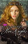 Embark, Enlighten, Endeavor (King Arthur and her Knights, #4-6)