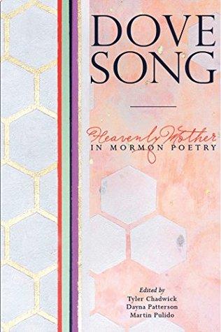 Dove Song: Heavenly Mother in Mormon Poetry