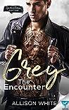 Grey: The Encounter (Spectrum Series, #1)