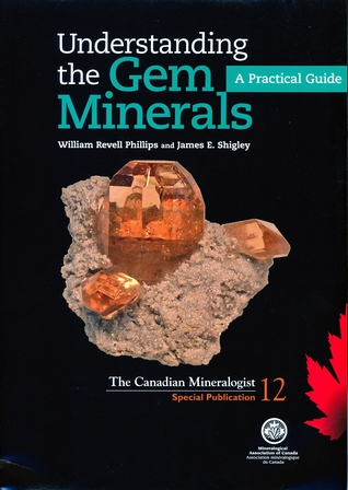 Understanding the Gem Minerals  A Pratical Guide