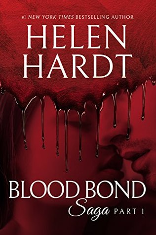 Blood Bond: 1 (Blood Bond Saga #1) by Helen Hardt