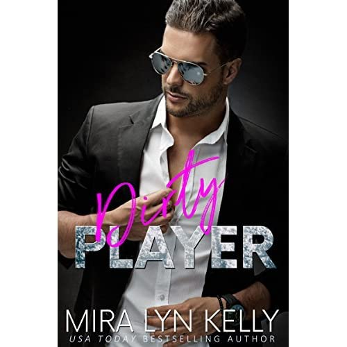 Dirty Player (Back to You, #2) by Mira Lyn Kelly