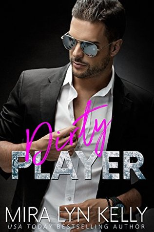 Dirty Player (Back to You, #2)