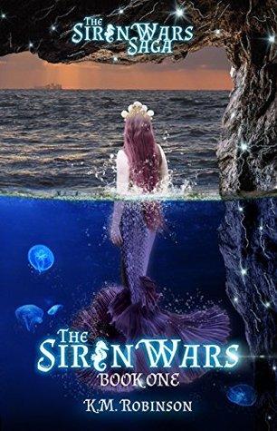 The Siren Wars (The Siren Wars Saga, #1)