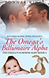 The Omega's Billionaire Alpha (Omega's Surprise Baby #2)