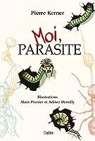 Moi, parasite (Science à plumes)